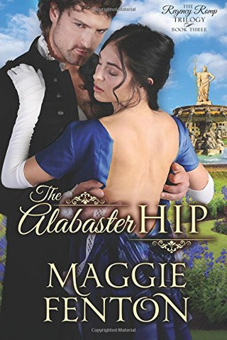 The Alabaster Hip (Regency Romp Trilogy) (Volume 3)