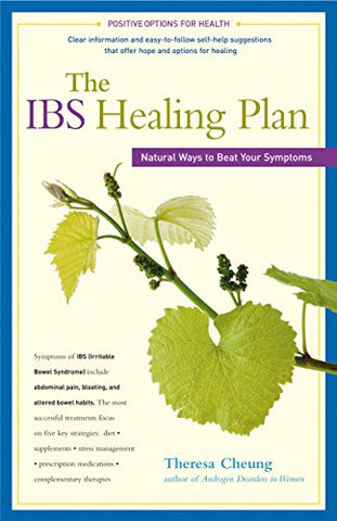 The IBS Healing Plan: Natural Ways to Beat Your Symptoms (Positive Options for Health)
