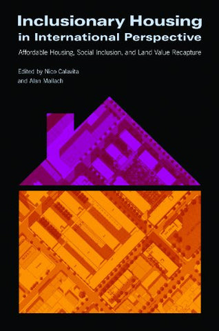 Inclusionary Housing in International Perspective: Affordable Housing, Social Inclusion, and Land Value Recapture