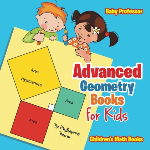 Advanced Geometry Books for Kids - The Phythagorean Theorem | Children's Math Books
