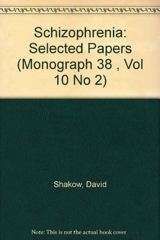 Schizophrenia: Selected Papers (Monograph 38 , Vol 10 No 2)