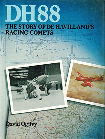 DH88: The Story of De Havilland's Racing Comets