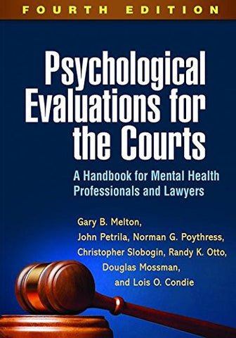 Psychological Evaluations for the Courts, Fourth Edition: A Handbook for Mental Health Professionals and Lawyers