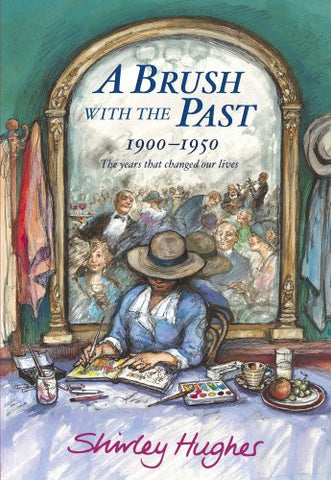 A Brush With the Past: 1900 - 1950 The Years that Changed our Lives