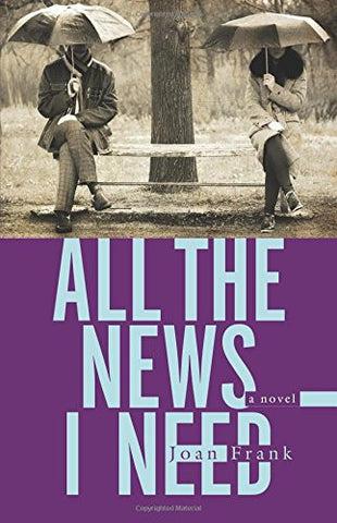 All the News I Need: a novel (Juniper Prize for Fiction)