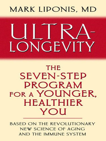 Ultra-Longevity: The Seven-Step Program for a Younger, Healthier You (Thorndike Health, Home & Learning)