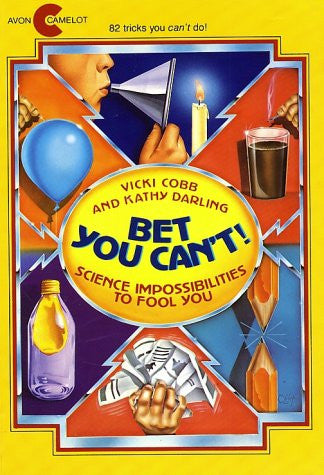 Bet You Can't! Science Impossibilities to Fool You