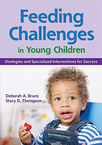 Feeding Challenges in Young Children: Strategies and Specialized Interventions for Success