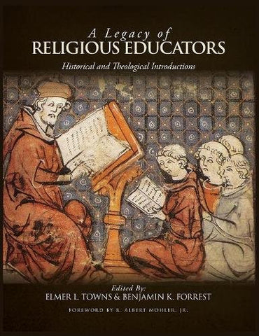 A Legacy of Religious Educators: Historical and Theological Introductions