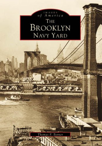 The Brooklyn Navy Yard (Images of America)
