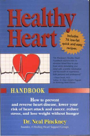 Healthy Heart Handbook: How to Prevent and Reverse Heart Disease, Lower Your Risk of Heart Attack and Cancer, Reduce Stress, Lose Weight Witho