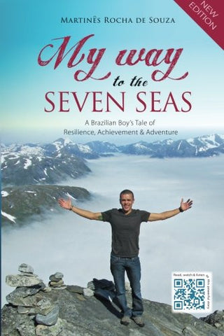 My Way to the Seven Seas: A Brazilian Boy's Tale of Resilience, Achievement & Adventure