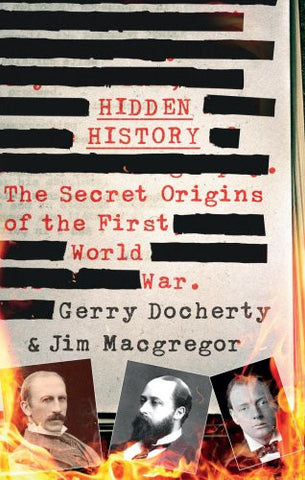 Hidden History: The Secret Origins of the First World War.