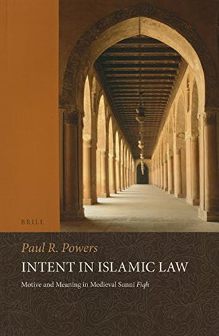 Intent in Islamic Law (Studies in Islamic Law and Society)