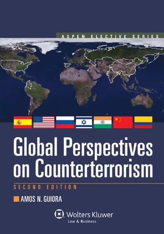 Global Perspectives on Counterterrorism, Second Edition (Aspen Elective)
