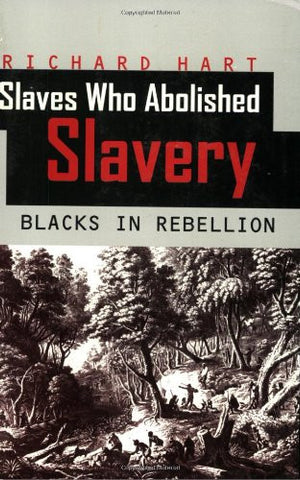 Slaves Who Abolished Slavery