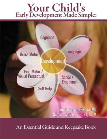 Your Child's Early Development Made Simple: An Essential Guide and Keepsake Book (Volume 1)