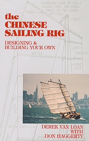 The Chinese Sailing Rig: Designing and Building Your Own