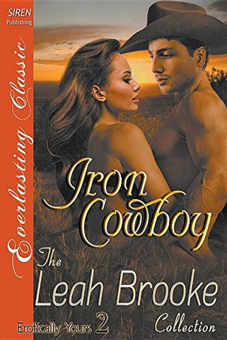 Iron Cowboy [Erotically Yours 2] (Siren Publishing Everlasting Classic)