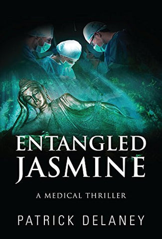 Entangled Jasmine: A Medical Thriller