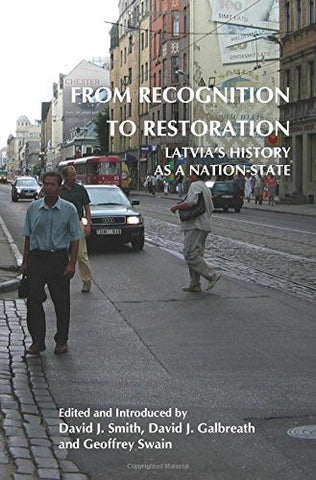 From Recognition to Restoration: Latvia's History as a Nation-State. (On the Boundary of Two Worlds)