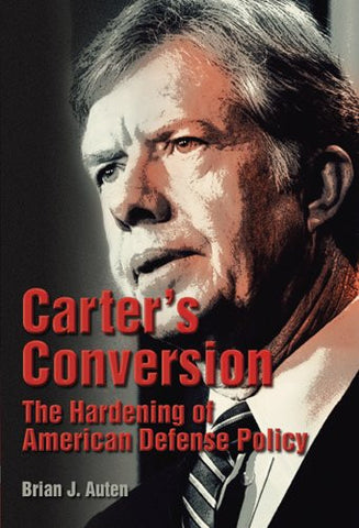 Carter's Conversion: The Hardening of American Defense Policy