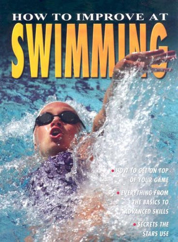 How to Improve at Swimming (How to Improve At... (Library))