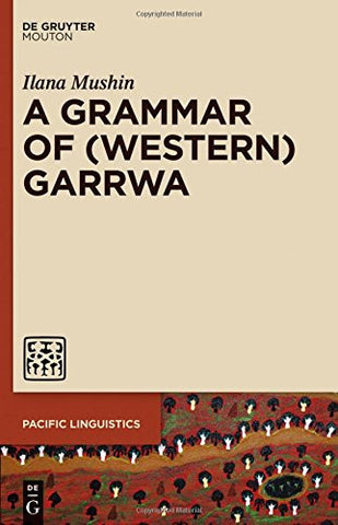 A Grammar of (Western) Garrwa (Pacific Linguistics)