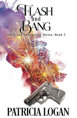 Flash and Bang (Death and Destruction) (Volume 2)