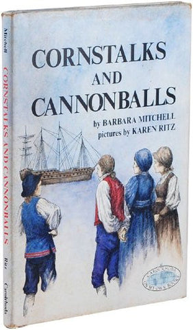 Cornstalks and Cannonballs (On My Own Books)