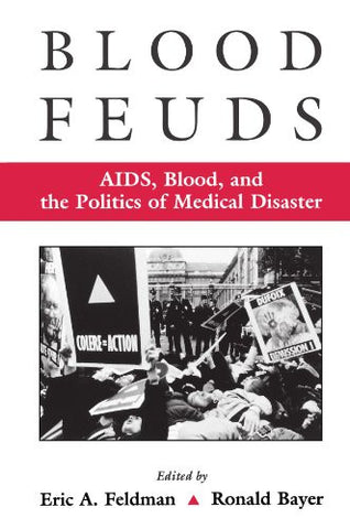 Blood Feuds: AIDS, Blood, and the Politics of Medical Disaster