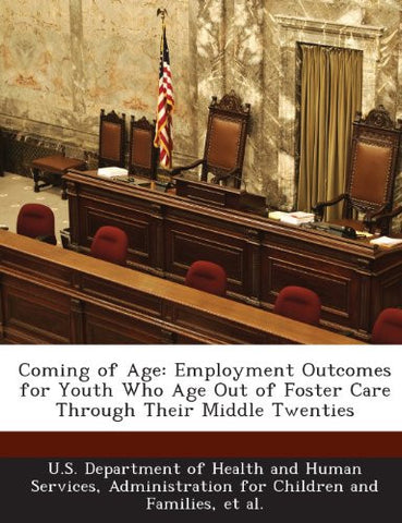 Coming of Age: Employment Outcomes for Youth Who Age Out of Foster Care Through Their Middle Twenties