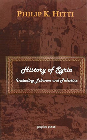 History of Syria: Including Lebanon and Palestine