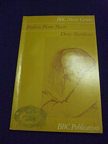 Brahms Piano Music (BBC Music Guides)