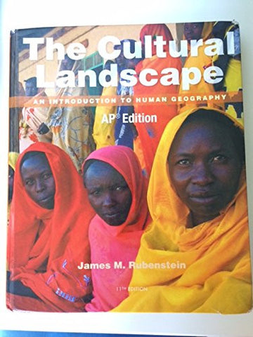 The Cultural Landscape An Introduction to Human Geography AP Edition by James M. Rubenstein (2014-05-03)