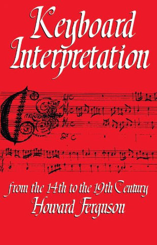 Keyboard Interpretation From the 14th to the 19th Century: An Introduction