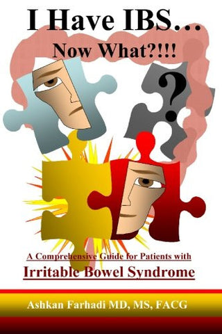 I HAVE IBS...Now What?!!!: A Comprehensive Guide for Patients with Irritable Bowel Syndrome (English and Spanish Edition)