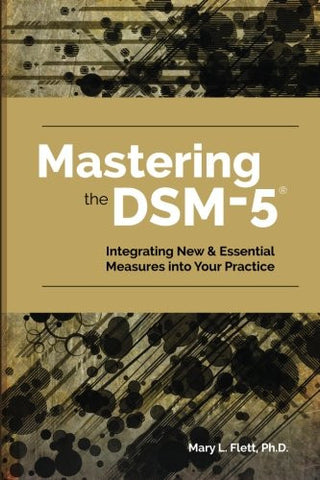 Mastering the DSM-5: Integrating New & Essential Measures Into Your Practice