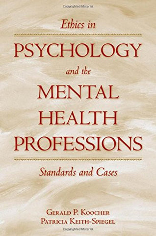 Ethics in Psychology and the Mental Health Professions: Standards and Cases (Oxford Textbooks in Clinical Psychology)