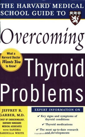Harvard Medical School Guide to Overcoming Thyroid Problems (Harvard Medical School Guides)
