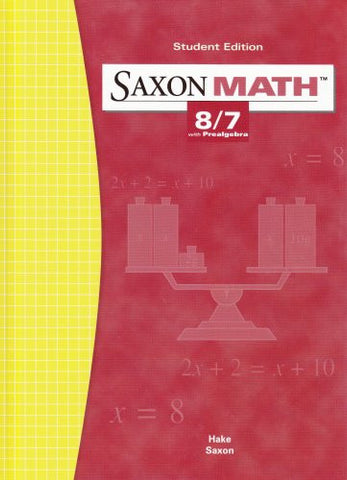 Saxon Math: 8/7 with Prealgebra, Student Edition 3rd Edition