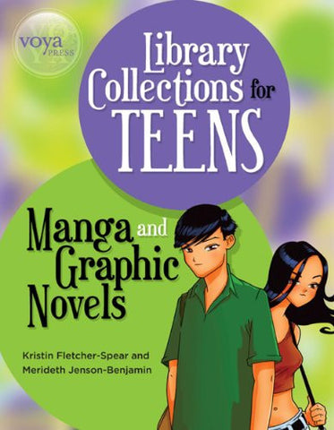 Library Collections for Teens: Manga and Graphic Novels (A VOYA Press Book)