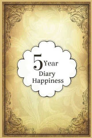 5 Year Diary Happiness: 5 Years Of Memories, Blank Date No Month, 6 x 9, 365 Lined Pages