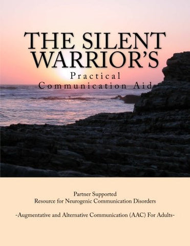 The Silent Warrior's Practical Communication Aid: A Partner Supported Resource for Neurogenic Communication Disorders