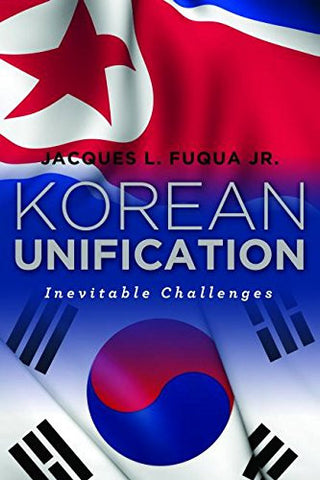Korean Unification: Inevitable Challenges