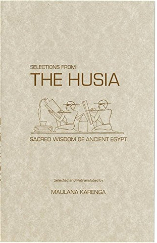 Selections from the Husia: Sacred Wisdom from Ancient Egypt