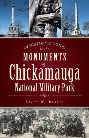 A History & Guide to the Monuments of Chickamauga National Military Park (Landmarks)