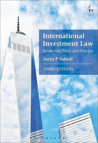 International Investment Law: Reconciling Policy and Principle (Third Edition)