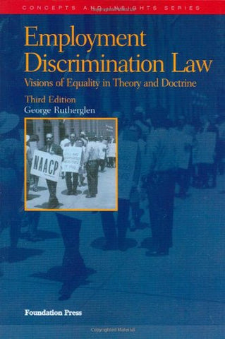 Employment Discrimination Law, 3rd (Concepts & Insights) (Concepts and Insights)