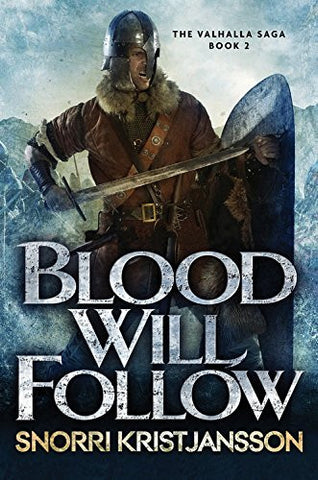 Blood Will Follow (The Valhalla Saga)